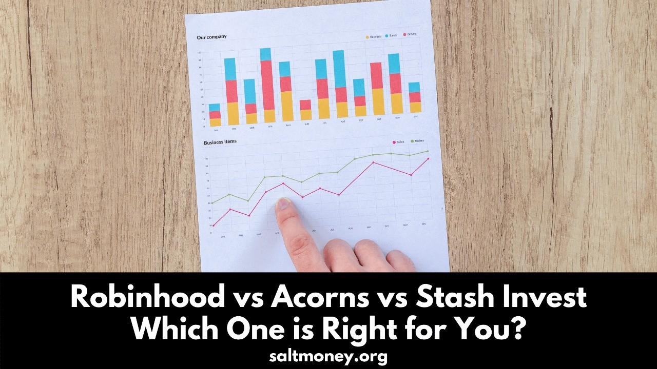 Robinhood vs Acorns vs Stash Invest
